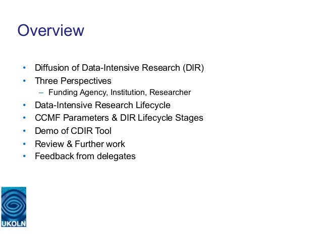 Overview• Diffusion of Data-Intensive Research (DIR)• Three Perspectives     – Funding Agency, Institution, Researcher•...