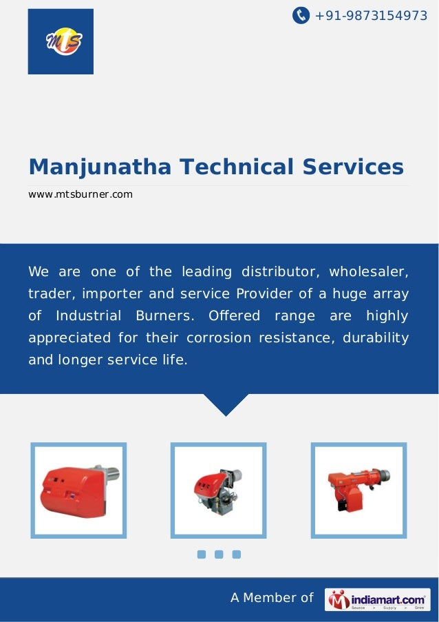 +91-9873154973  Manjunatha Technical Services www.mtsburner.com  We are one of the leading distributor, wholesaler, trader...