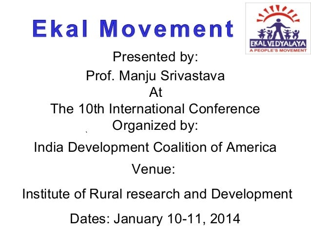 Presented by: Prof. Manju Srivastava At The 10th International Conference Organized by: `  India Development Coalition of ...