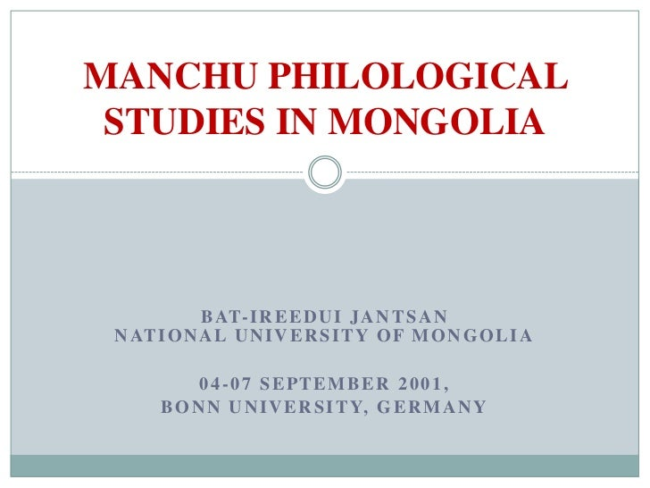 MANCHU PHILOLOGICAL STUDIES IN MONGOLIA            B AT- I R E E D U I J A N T S A N N AT I O N A L U N I V E R S I T Y O ...