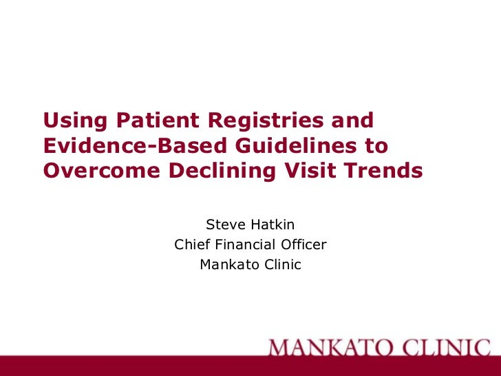 Using Patient Registries and Evidence-Based Guidelines to Overcome Declining Visit Trends