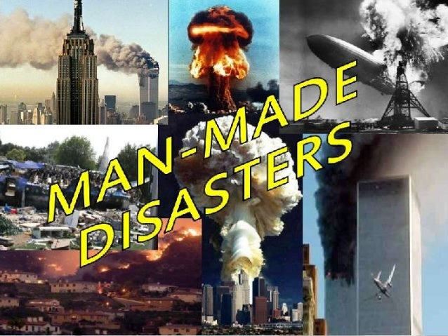 Man Made Disasters 17