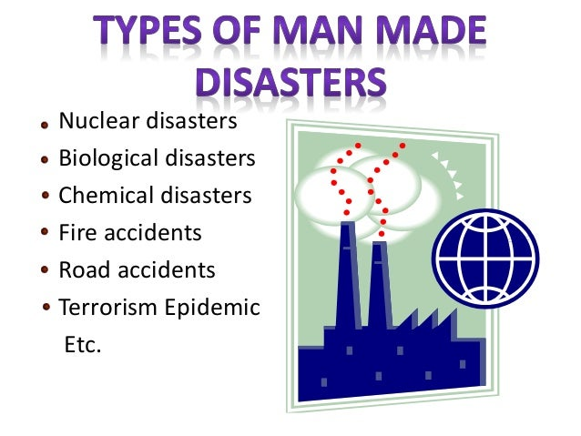 causes effects and precautions of man made disasters