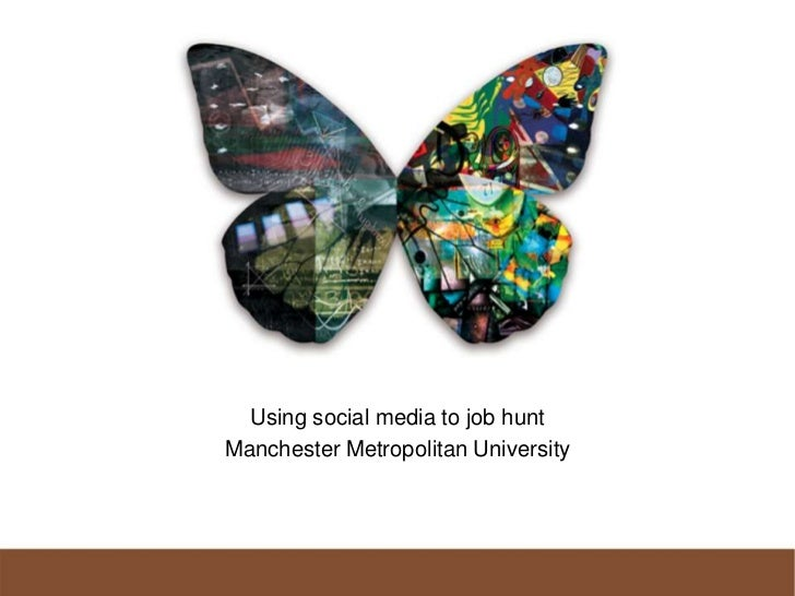 Using social media to job hunt<br />Manchester Metropolitan University<br />