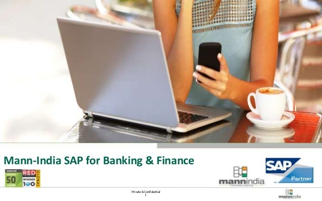 Private & Confidential 1 Mann-India Technologies Mann-India SAP for Banking & Finance