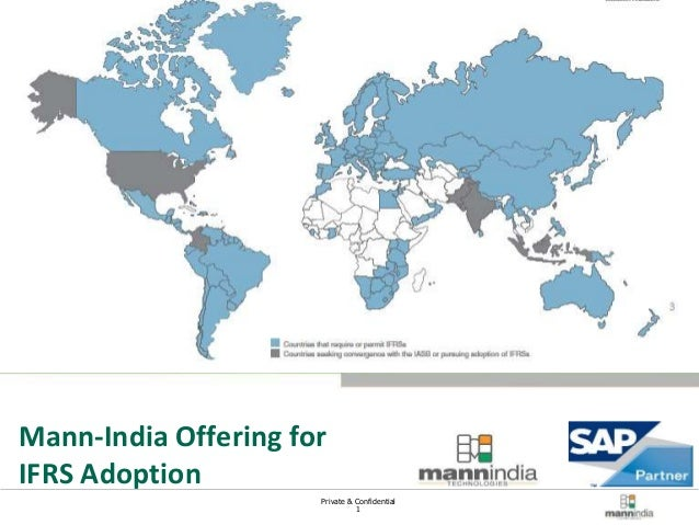 Private & Confidential  1  Mann-India Technologies  Novmber 2013  Mann-India Offering for  IFRS Adoption