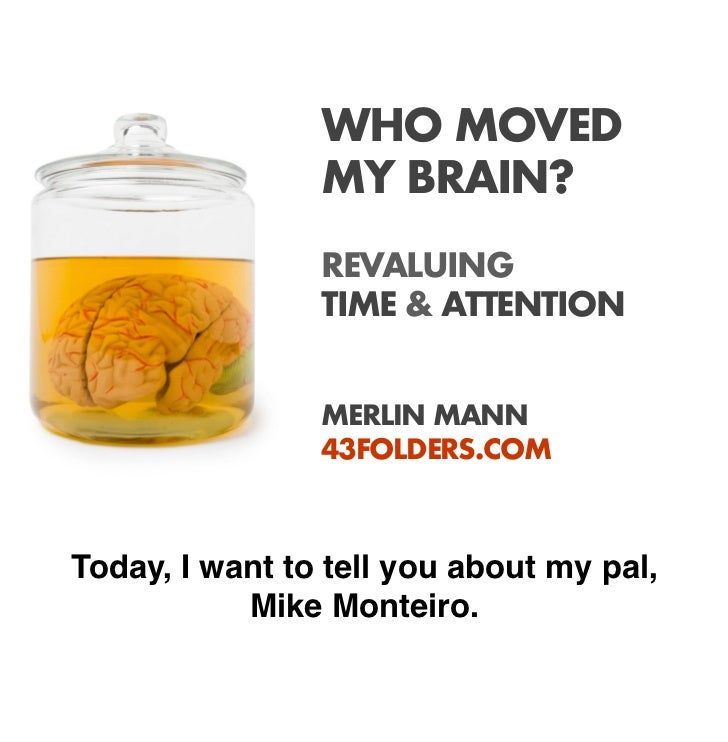 Who Moved My Brain? Revaluing Time and Attention Slide 2
