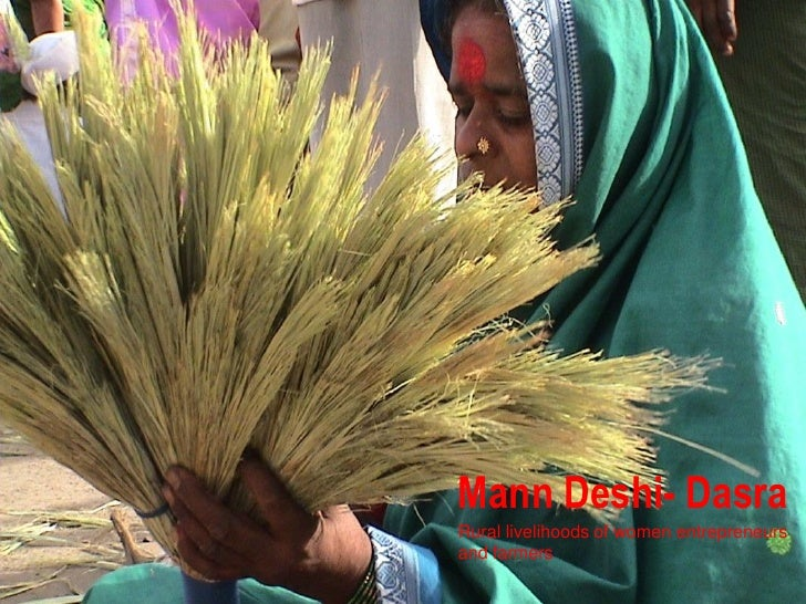 Mann Deshi- Dasra Rural livelihoods of women entrepreneurs  and farmers