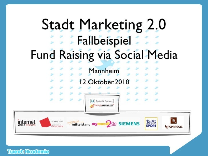 Stadt Marketing 2.0         Fallbeispiel Fund Raising via Social Media            Mannheim          12.Oktober.2010