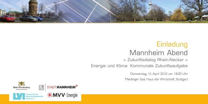 Einladung                    Mannheim Abend                 > Zukunftsdialog Rhein-Neckar < Energie und Klima: Kommunale Z...