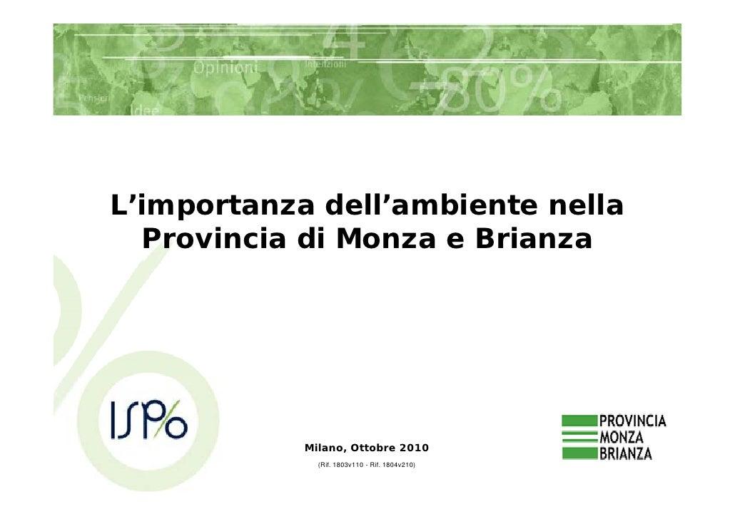 L'importanza dell'ambiente nella   Provincia di Monza e Brianza                 Milano, Ottobre 2010               (Rif. 1...