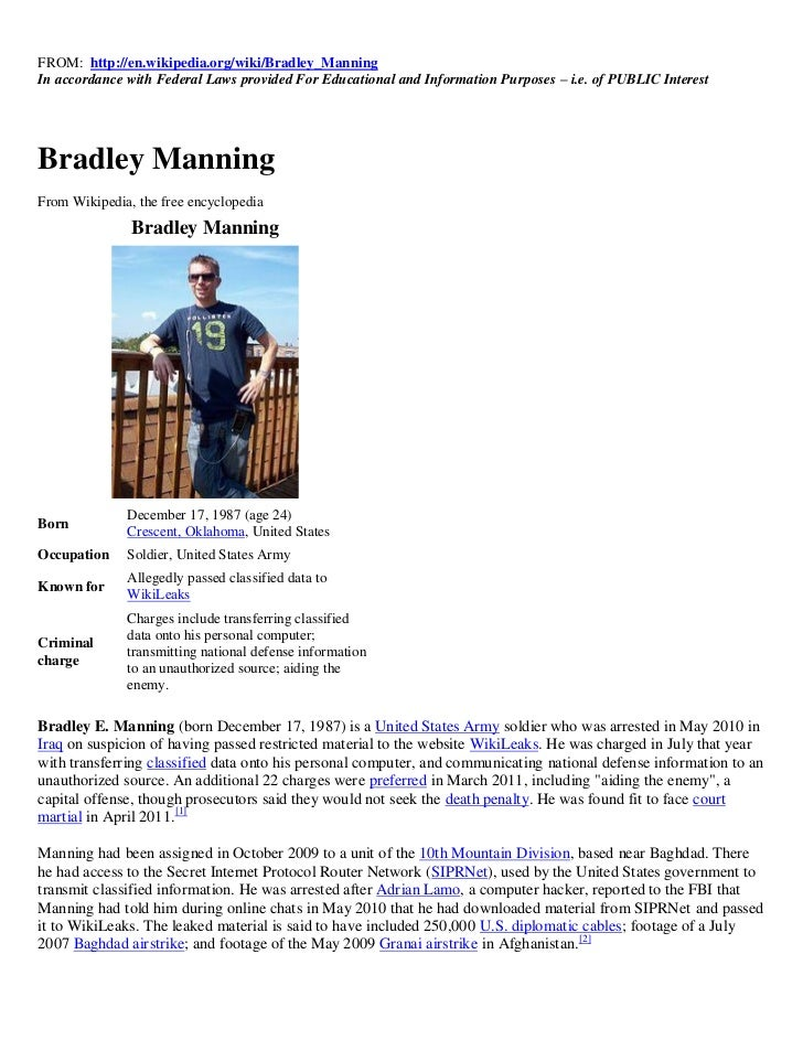 FROM: http://en.wikipedia.org/wiki/Bradley_ManningIn accordance with Federal Laws provided For Educational and Information...