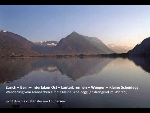 Zürich – Bern – Interlaken Ost – Lauterbrunnen – Wengen – Kleine Scheidegg:Wanderung vom Männlichen auf die Kleine Scheide...