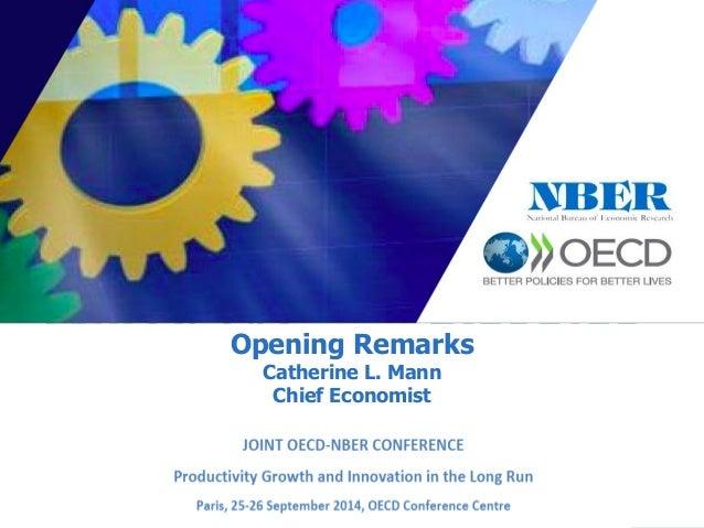 Opening Remarks  Catherine L. Mann  Chief Economist  1