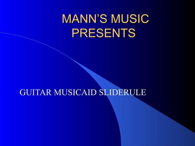 MANN'S MUSICMANN'S MUSIC PRESENTSPRESENTS GUITAR MUSICAID SLIDERULE