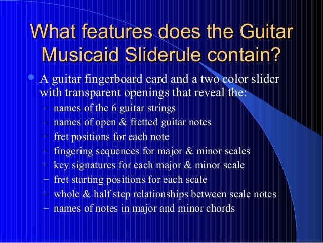 What features does the GuitarWhat features does the Guitar Musicaid Sliderule contain?Musicaid Sliderule contain?  A guit...