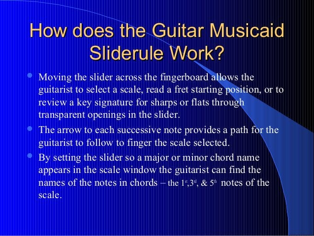 How does the Guitar MusicaidHow does the Guitar Musicaid Sliderule Work?Sliderule Work?  Moving the slider across the fin...