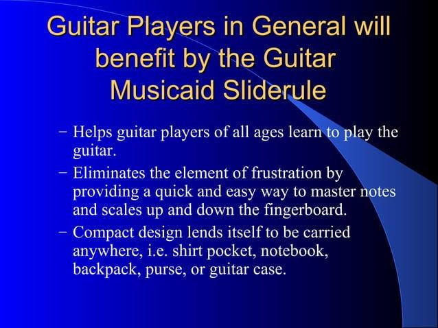 Guitar Players in General willGuitar Players in General will benefit by the Guitarbenefit by the Guitar Musicaid Sliderule...