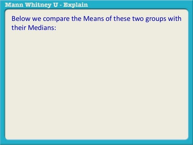 Below we compare the Means of these two groups with  their Medians: