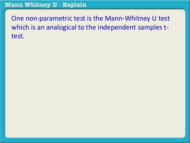 One non-parametric test is the Mann-Whitney U test  which is an analogical to the independent samples t-test.