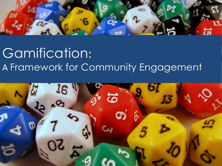 Gamification:A Framework for Community Engagement
