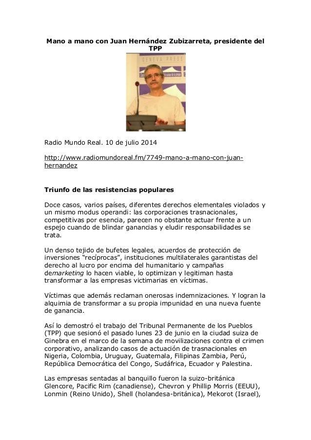 Mano a mano con Juan Hernández Zubizarreta, presidente del TPP Radio Mundo Real. 10 de julio 2014 http://www.radiomundorea...