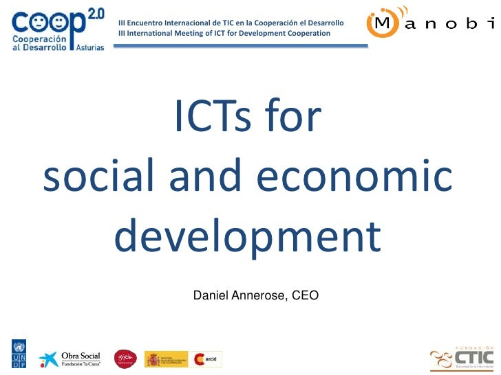 ICTs forsocial and economicdevelopment<br />Daniel Annerose, CEO<br />