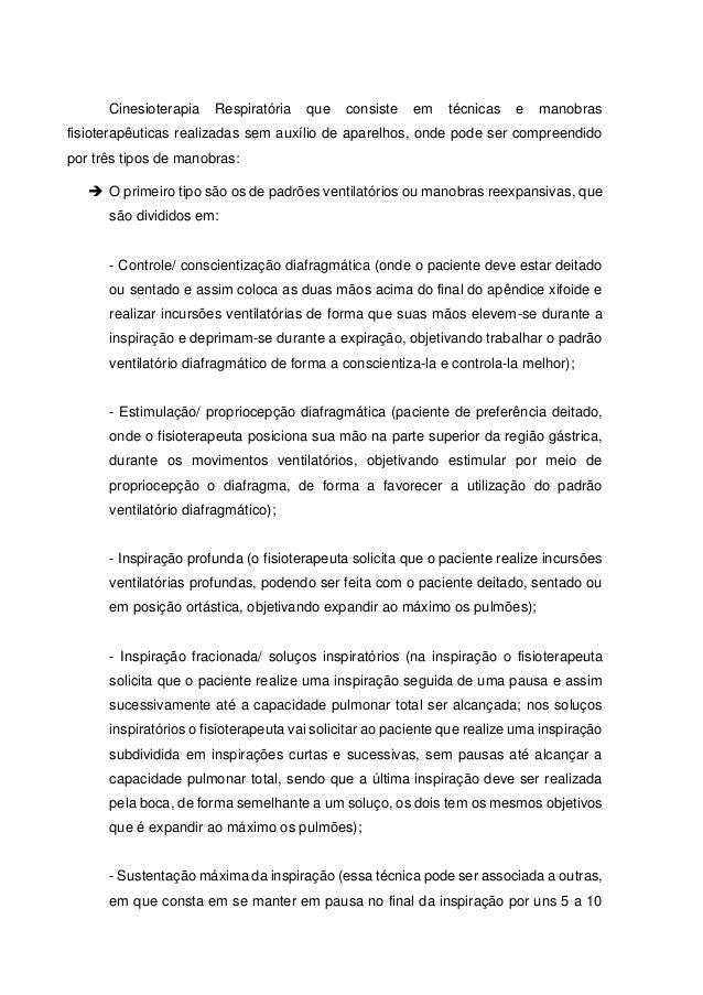 Cinesioterapia Respiratória que consiste em técnicas e manobras fisioterapêuticas realizadas sem auxílio de aparelhos, ond...