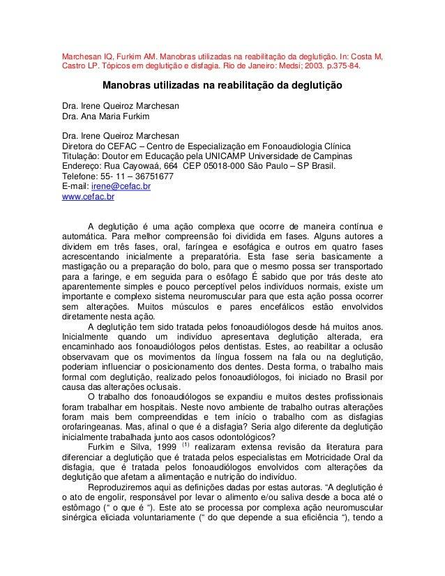 Marchesan IQ, Furkim AM. Manobras utilizadas na reabilitação da deglutição. In: Costa M, Castro LP. Tópicos em deglutição ...