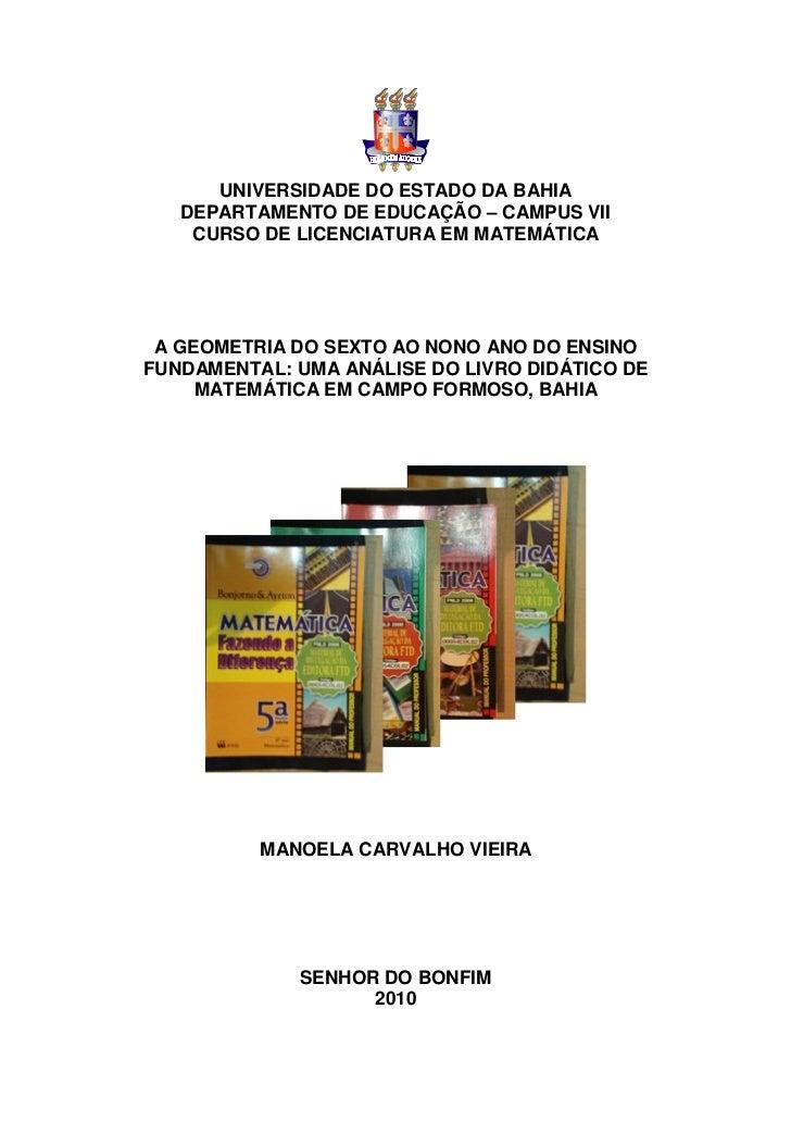 UNIVERSIDADE DO ESTADO DA BAHIA   DEPARTAMENTO DE EDUCAÇÃO – CAMPUS VII    CURSO DE LICENCIATURA EM MATEMÁTICA A GEOMETRIA...