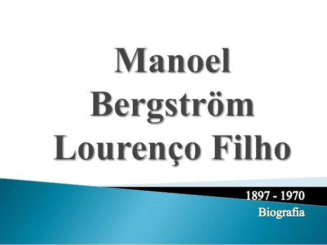  Nasceu  em Porto Ferreira –          São Paulo   Em 10 de Março de 1897.      Nome do Pai: Manoel        Lourenço Filh...
