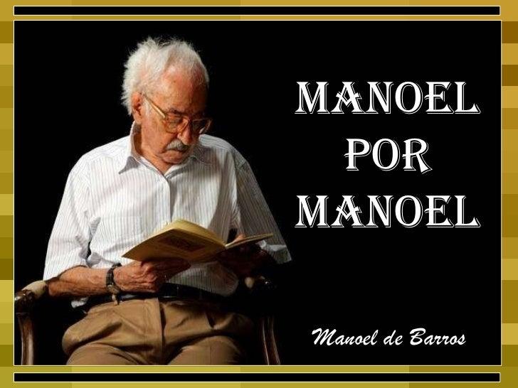 Manoel Por Manoel Manoel de Barros