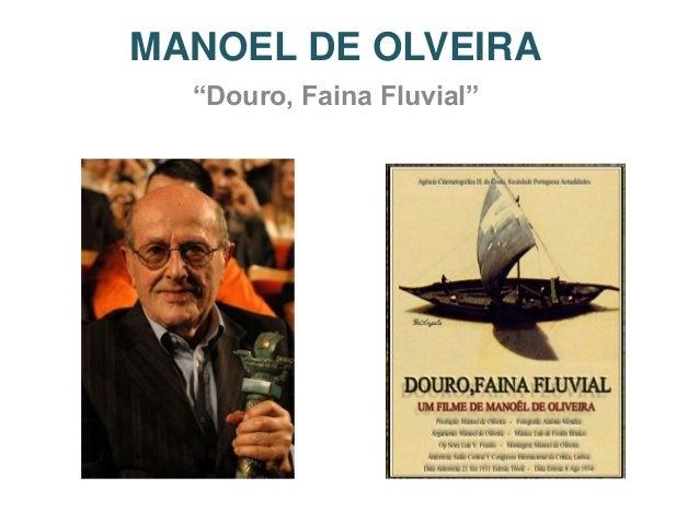 """MANOEL DE OLVEIRA  """"Douro, Faina Fluvial"""""""