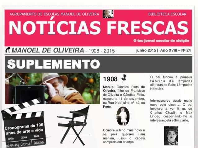 SUPLEMENTO 1908 Manuel Cândido Pinto de Oliveira, filho de Francisco de Oliveira e Cândida Pinto, nasceu a 11 de dezembro,...