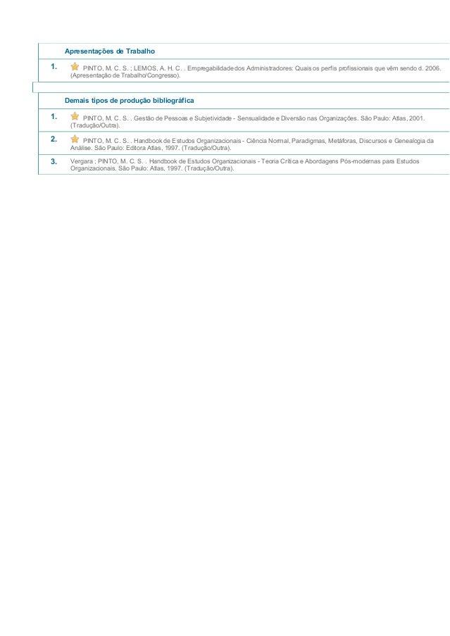 Apresentações de Trabalho 1. PINTO, M. C. S. ; LEMOS, A. H. C. . Empregabilidade dos Administradores: Quais os perfis prof...