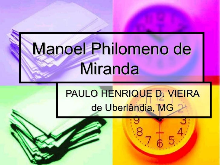 Manoel Philomeno de     Miranda   PAULO HENRIQUE D. VIEIRA       de Uberlândia, MG