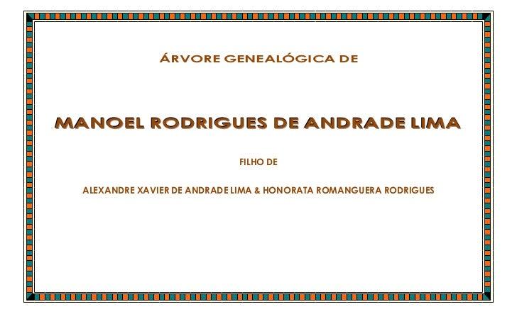 ÁRVORE GENEALÓGICA DEM A N OE L R OD R I GU E S D E A N D R A D E L I M A                               FILHO DE   ALEXAND...