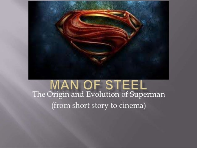 The Origin and Evolution of Superman     (from short story to cinema)