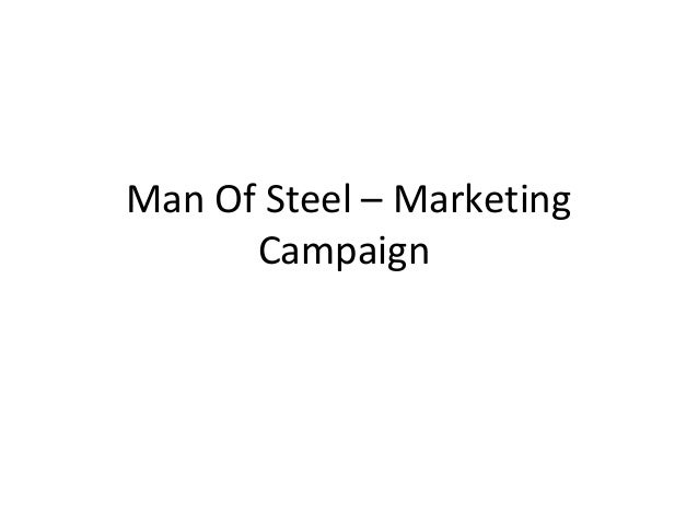 Man Of Steel – Marketing Campaign