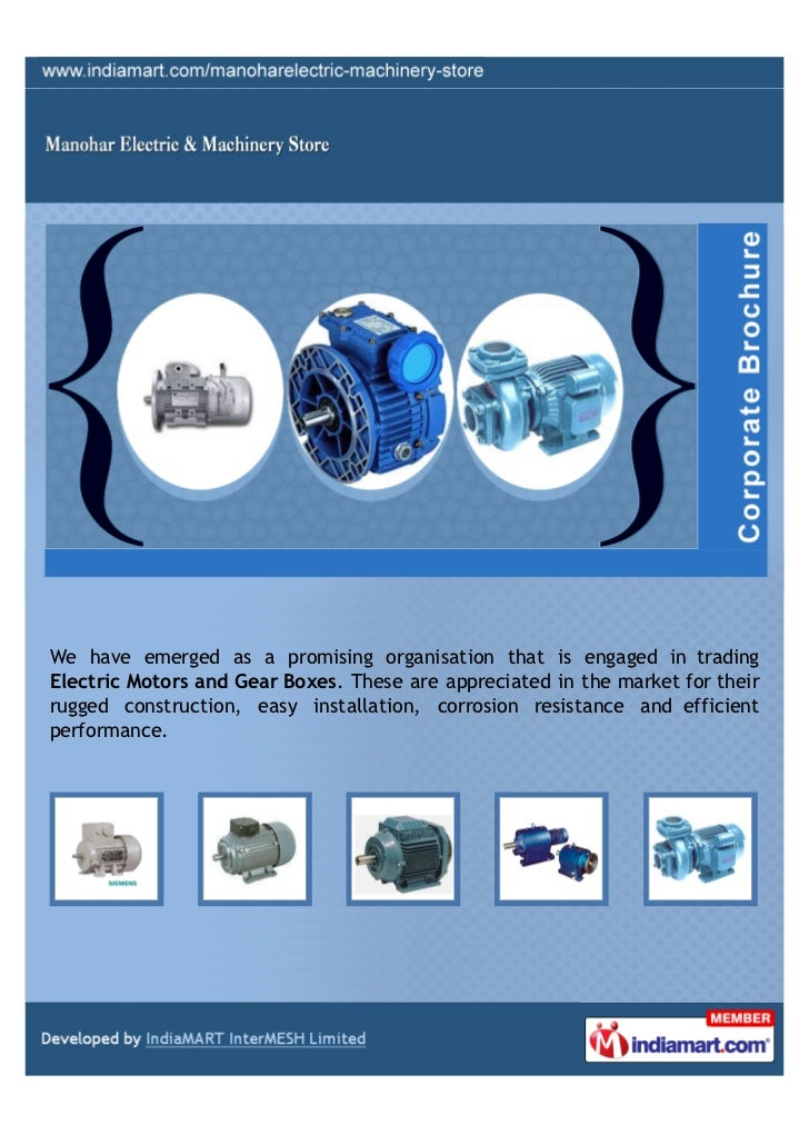 We have emerged as a promising organisation that is engaged in tradingElectric Motors and Gear Boxes. These are appreciate...