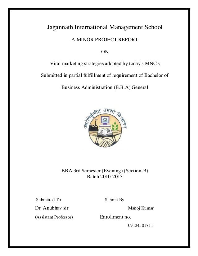 Jagannath International Management School A MINOR PROJECT REPORT ON Viral marketing strategies adopted by today's MNC's Su...