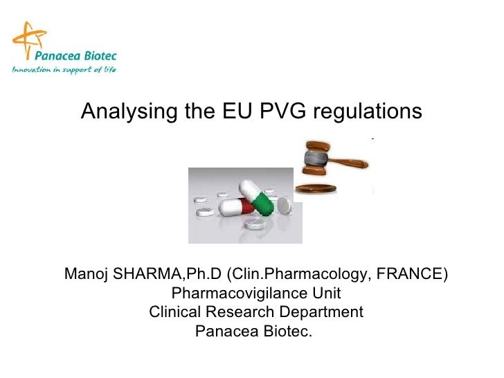 Analysing the EU PVG regulations Manoj SHARMA,Ph.D (Clin.Pharmacology, FRANCE) Pharmacovigilance Unit Clinical Research De...