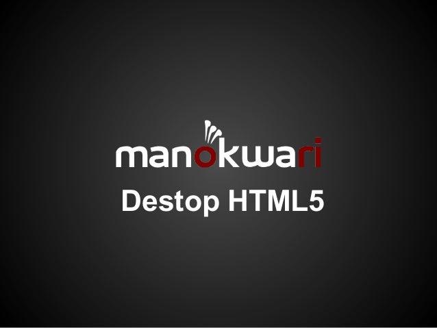 Destop HTML5