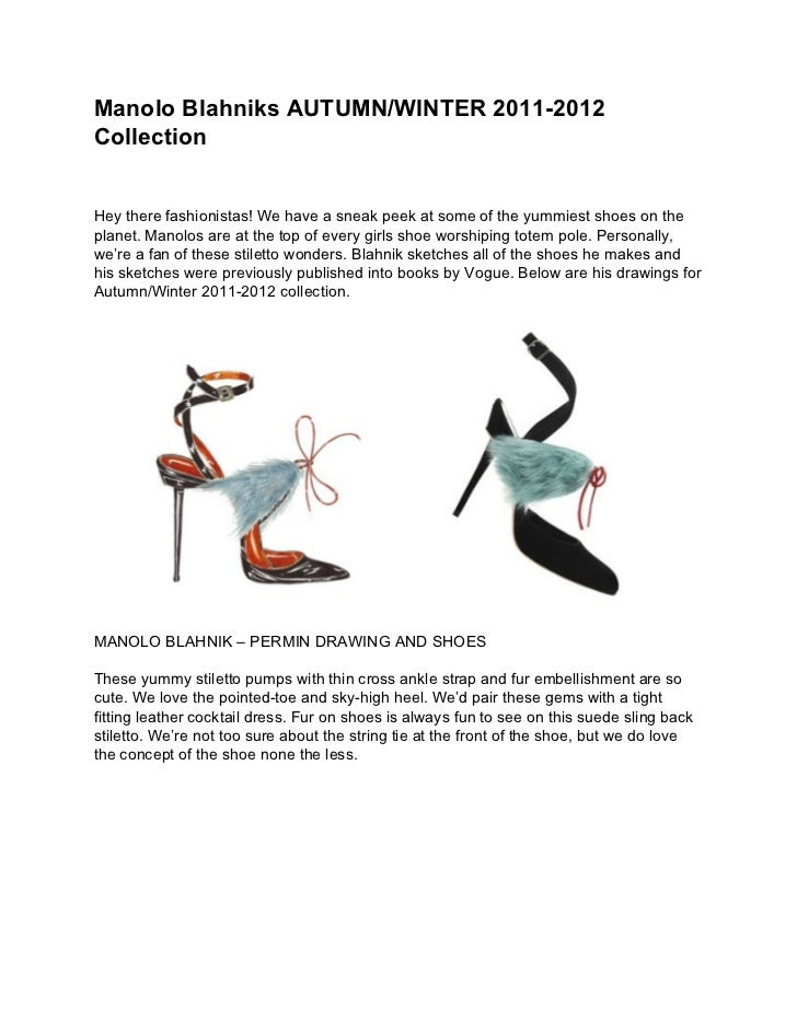 Manolo Blahniks AUTUMN/WINTER 2011-2012CollectionHey there fashionistas! We have a sneak peek at some of the yummiest shoe...
