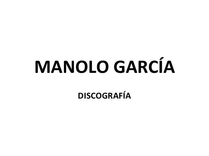MANOLO GARCÍA DISCOGRAFÍA