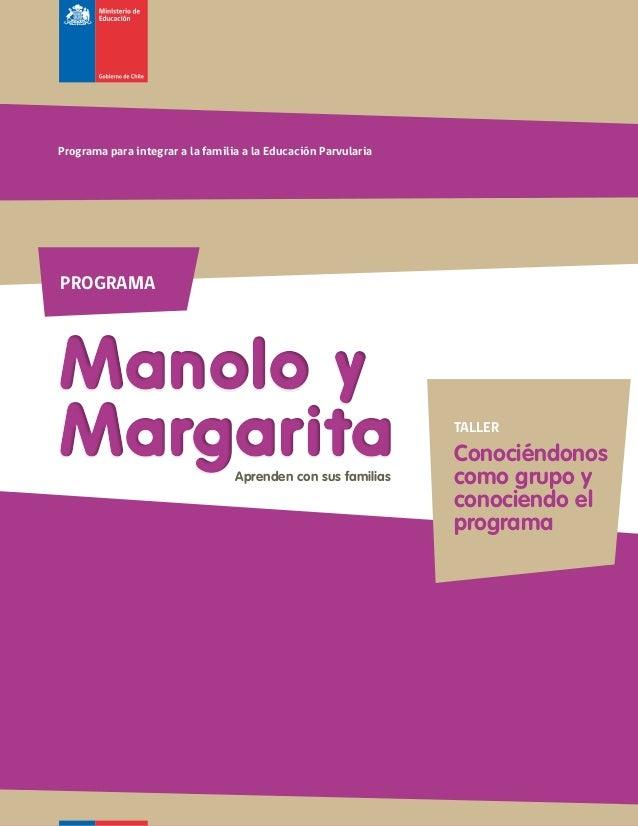 Programa para integrar a la familia a la Educación ParvulariaPROGRAMAManolo yMargarita                         Aprenden co...