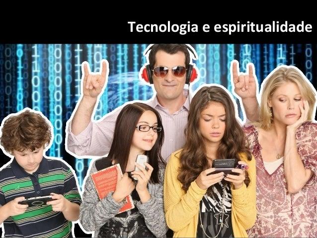Tecnologia, família e espiritismo