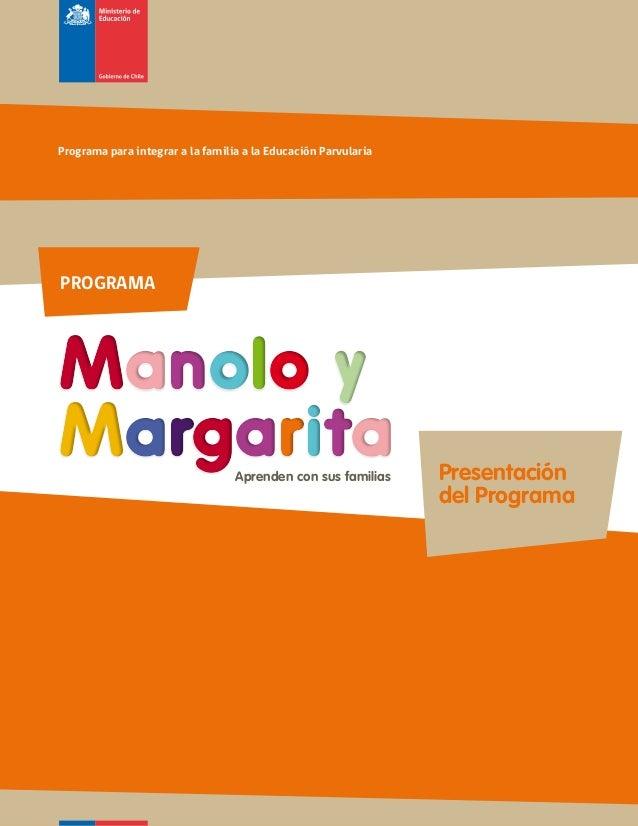 Programa para integrar a la familia a la Educación ParvulariaPROGRAMAManoloMargarita                         Aprenden con ...