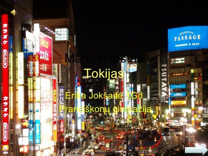 Mano miestas   Tokijas Erika Jokšaitė 1GdPranciškonų gimnazija