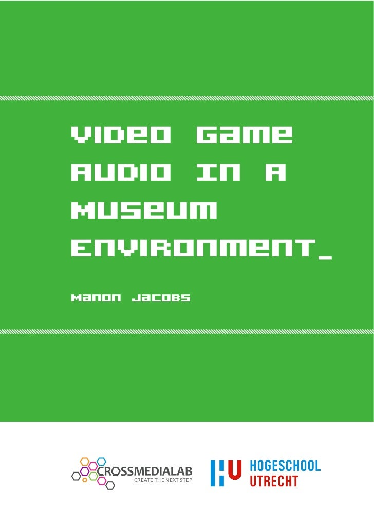 Video GameAudio In AMuseumEnvironment_Manon Jacobs      CREATE THE NEXT STEP